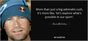 quote-more-than-just-a-big-adrenalin-rush-it-s-more-like-let-s-explore-what-s-possible-in-shane-mcconkey-122-59-85
